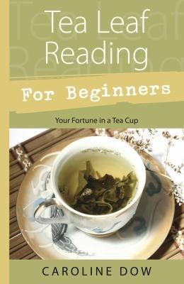 Tea Leaf Reading for Beginnners