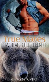 True Mates: BBW Bear Shifter Erotic Romance Bundle