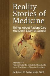 Reality Stories of Medicine: Things About Patient Care You Don't Learn at School