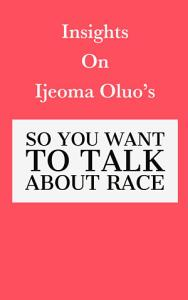 Insights on Ijeoma Oluo s So You Want to Talk About Race Book