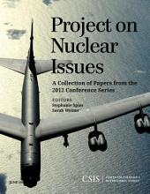 Project on Nuclear Issues: A Collection of Papers from the 2012 Conference Series