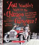 You Wouldn T Want To Be A Chicago Gangster