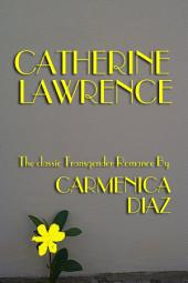 Catherine Lawrence: The Classic Transgender Romance