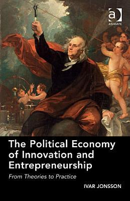 The Political Economy of Innovation and Entrepreneurship