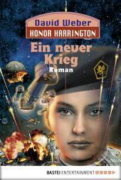 Honor Harrington: Ein neuer Krieg: Bd. 13. Roman