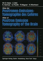 Atlas der Positronen-Emissions-Tomographie des Gehirns / Atlas of Positron Emission Tomography of the Brain