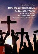 How the Catholic Church Seduces the Youth Book