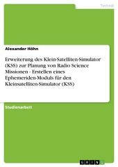 Erweiterung des Klein-Satelliten-Simulator (KSS) zur Planung von Radio Science Missionen - Erstellen eines Ephemeriden-Moduls für den Kleinsatelliten-Simulator (KSS)