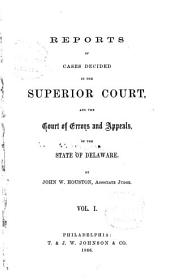 Delaware Reports: Containing Cases Decided in the Supreme Court (excepting Appeals from the Chancellor) and the Superior Court and the Orphans Court of the State of Delaware, Volume 6