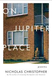 On Jupiter Place: New Poems