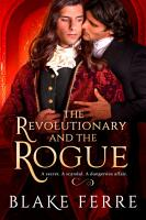 The Revolutionary and the Rogue PDF