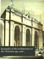 Examples of the architecture of the Victorian age  and monthly review of the world s architectural progress PDF