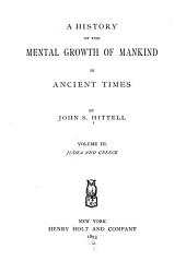 A History of the Mental Growth of Mankind in Ancient Times: Volume 3