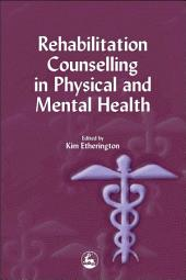 Rehabilitation Counselling in Physical and Mental Health