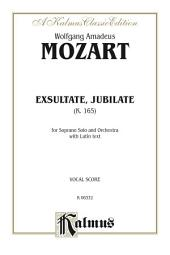 Exsultate, Jubilate (K. 165): For Soprano Solo and Orchestra with Latin Text (Vocal Score)