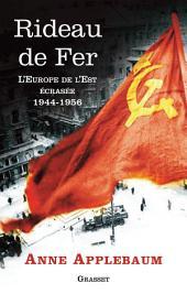Rideau de fer: L'Europe de l'Est écrasée (1944-1956) - Traduit de l'anglais par P.E. Dauzat