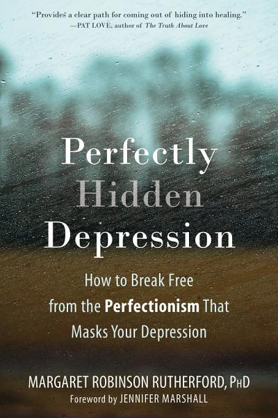 Download Perfectly Hidden Depression Book