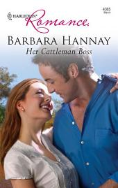 Her Cattleman Boss: A Single Dad Romance