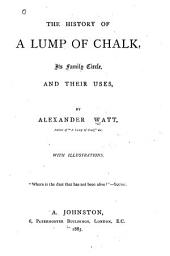 The History of a Lump of Chalk: Its Family Circle, and Their Uses