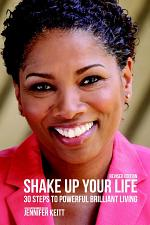 Shake Up Your Life: 30 Steps to Powerful Brilliant Living