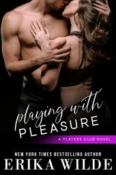 Playing with Pleasure (The Players Club, Book 2)