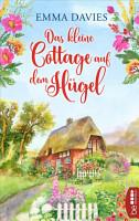 Das kleine Cottage auf dem H  gel PDF