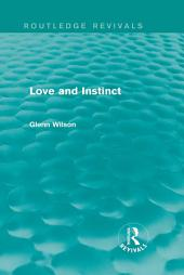 Love and Instinct (Routledge Revivals)