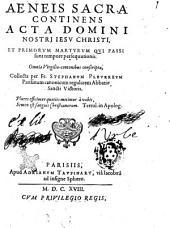 Aeneis sacra continens acta Domini Nostri Iesu Christi, et primorum martyrum qui passi sunt tempore persequutionis. ... Collecta per fr. Stephanum Pleurreum Parisinum ..