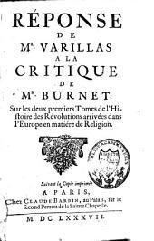 Réponse de M. Varillas à la critique de M. Burnet sur les deux premiers tomes de l'Histoire des révolutions arrivées dans l'Europe en matière de religion