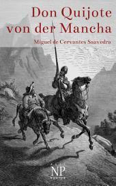 Don Quijote von der Mancha: Beide Bände – Illustrierte Fassung – Mit ausführlichem Inhaltsverzeichnis