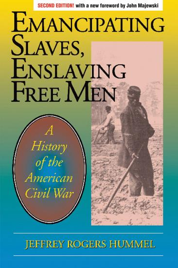 Emancipating Slaves  Enslaving Free Men PDF