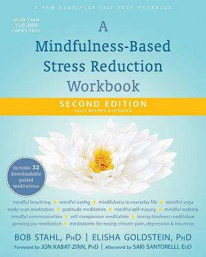A Mindfulness Based Stress Reduction Workbook