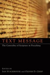 Text Message: The Centrality of Scripture in Preaching