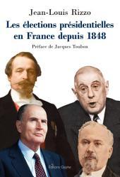 Les élections présidentielles en France depuis 1848: Essai historico-politique