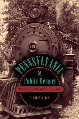 Pennsylvania in Public Memory PDF