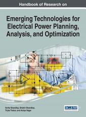 Handbook of Research on Emerging Technologies for Electrical Power Planning, Analysis, and Optimization