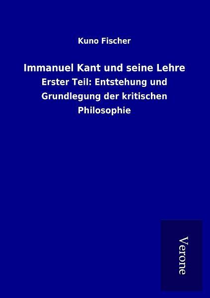 Immanuel Kant Und Seine Lehre
