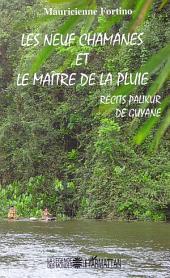 Les neuf chamanes et le maître de la pluie: Récits Palikur de Guyane