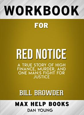 Workbook for Red Notice  A True Story of High Finance      PDF