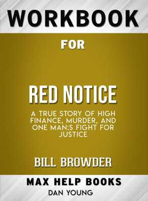 Workbook for Red Notice  A True Story of High Finance