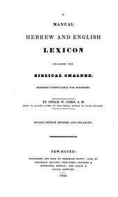 A manual hebrew and English lexicon including the biblical Chaldee