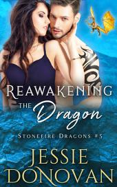 Reawakening the Dragon (Stonefire Dragons #5)