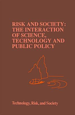 Risk and Society  The Interaction of Science  Technology and Public Policy PDF