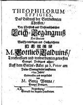 Luctus Communis Bonorum omnium In lugendo bonis omnibus nimis (heu!) praematuro funere ... Dni. M. Gottliebs Balduini