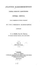 Opera omnia: nunc primum in unum collegit et cum codicibus manuscriptis, Volume 5