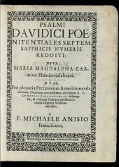 Psalmi Davidici poenitentiales septem sapphicis numeris redditi, diva Maria Magdalena carmine heroico celebrata ...