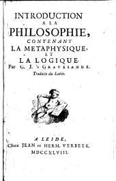 Introduction à la philosophie: contenant la metaphysique, et la logique