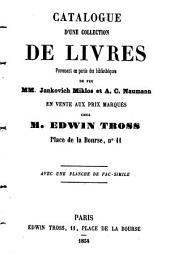Catalogue d'une collection de livres provanant en partie des bibliothèques de feu MM. Jankovich Miklos et A. C. Naumann: en vente aux prix marqués chez M. Edwin Tross ...