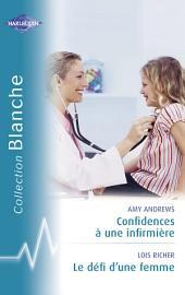 Confidences à une infirmière - Le défi d'une femme (Harlequin Blanche)