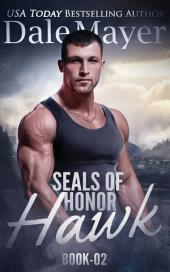 SEALs of Honor: Hawk (Military Romantic Suspense)